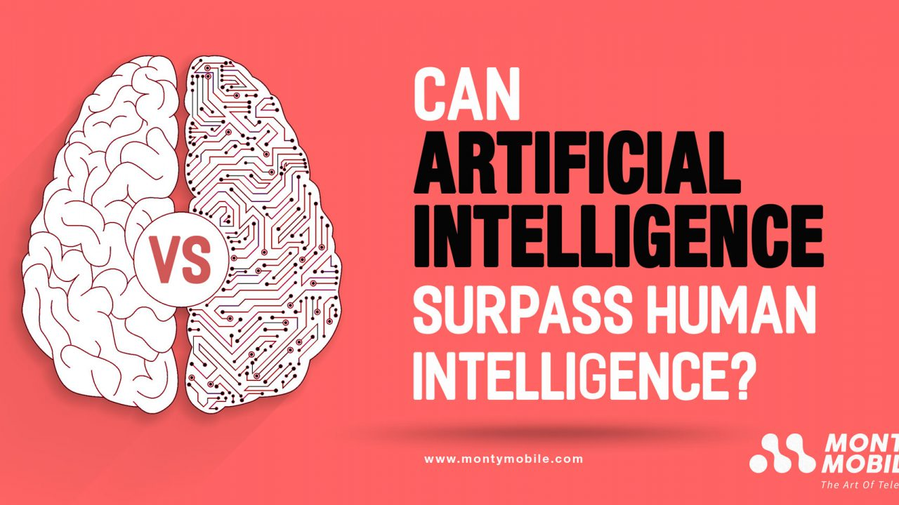 Can Artificial Intelligence surpass Human Intelligence?
