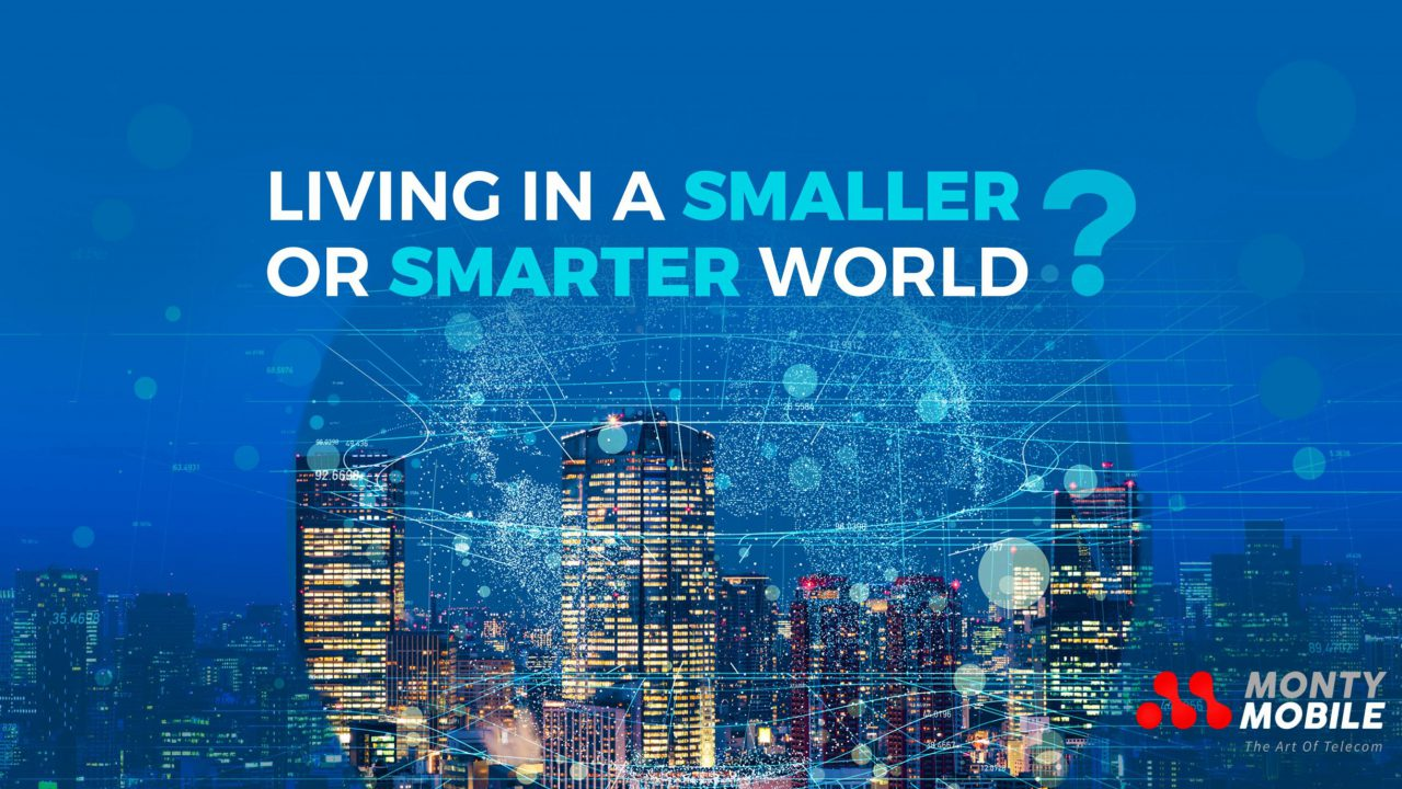 Smarter or a smaller World with The Internet of Things (IoT) ?