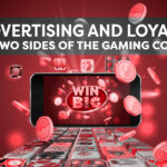 Advertising and Loyalty: 2 Sides of the Gaming Coin